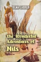 The Wonderful Adventures of Nils ebook by Selma Lagerlof