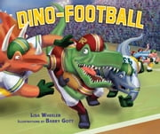 Dino-Football ebook by Lisa  Wheeler,Barry  Gott