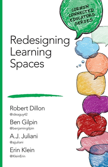 Redesigning Learning Spaces ebook by Dr. Robert W. Dillon,Erin M. Klein,Benjamin D. Gilpin,A. J. Juliani