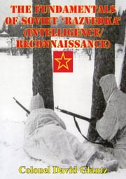 The Fundamentals Of Soviet 'Razvedka' (Intelligence/Reconnaissance) ebook by Colonel David M. Glantz