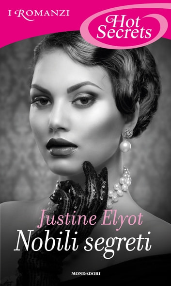 Nobili segreti (Romanzi Hot Secrets) ebook by Justine Elyot