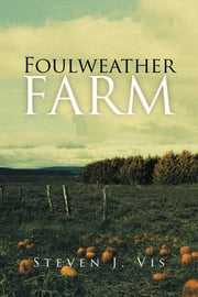 Foulweather Farm ebook by Steven J. Vis