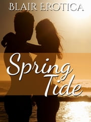 Spring Tide ebook by Blair Erotica