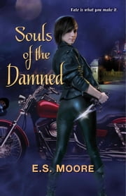 Souls of the Damned ebook by E.S. Moore