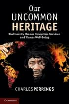 Our Uncommon Heritage ebook by Charles Perrings