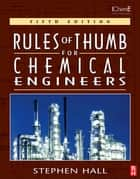 Rules of Thumb for Chemical Engineers ebook by Stephen M Hall