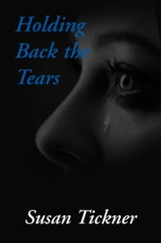 Holding Back the Tears ebook by Susan Tickner