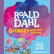George's Marvelous Medicine audiobook by Roald Dahl