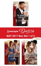Harlequin Desire May 2017 - Box Set 1 of 2 - The Marriage Contract\Little Secret, Red Hot Scandal\The Rancher's Cinderella Bride ebook by Kat Cantrell, Cat Schield, Sara Orwig