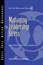 Managing Leadership Stress ebook by Vidula Bal,Sharon McDowell-Larsen,Michael Campbell