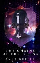 The Chains of Their Sins ebook by Anna Butler
