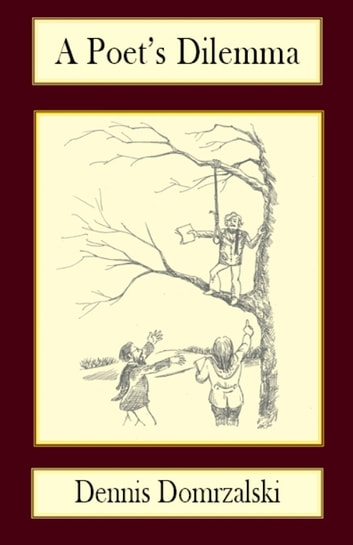 A Poet's Dilemma ebook by Dennis Domrzalski