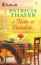 A Taste of Paradise ebook by Patricia Thayer