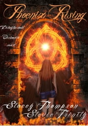 Phoenix Rising - The Gatekeeper Series ebook by Stacey Thompson,Stevie Trinity