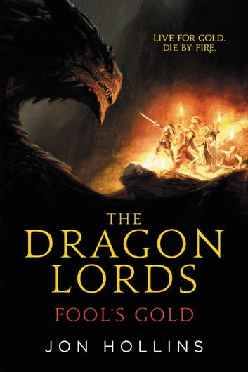The Dragon Lords: Fool's Gold ebook by Jon Hollins