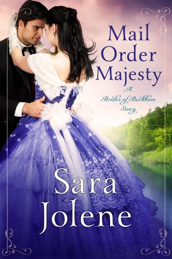 Mail Order Majesty - Clover Lake Grooms ebook by Sara Jolene