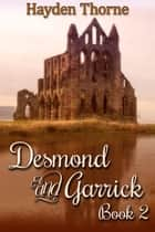 Desmond and Garrick Book 2 ebook by Hayden Thorne