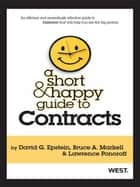 Epstein, Markell and Ponoroff's A Short and Happy Guide to Contracts ebook by David Epstein, Bruce Markell, Lawrence Ponoroff