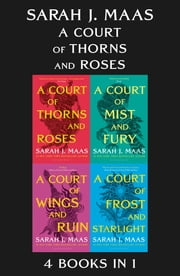 A Court of Thorns and Roses eBook Bundle - A 4 Book Bundle ebook by Sarah J. Maas