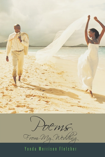 Poems from My Wedding ebook by Yonda Morrison Fletcher