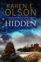Hidden - First in a new mystery series ebook by Karen E. Olson