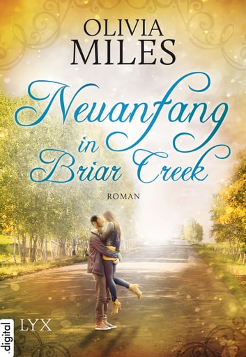 Neuanfang in Briar Creek ebook by Olivia Miles