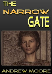 The Narrow Gate ebook by Andrew Moore