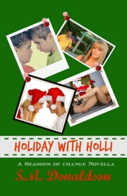 Holiday With Holli - Seasons of Change, #4 ebook by SM Donaldson