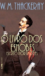 O Livro dos Esnobes ebook by W.M. Thackeray,Reinaldo Guarany