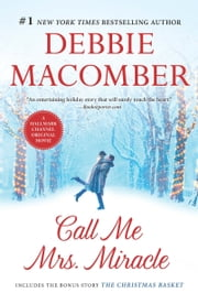 Call Me Mrs. Miracle - The Christmas Basket ebook by Debbie Macomber