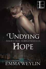 Undying Hope ebook by Emma Weylin