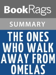 The Ones Who Walk Away from Omelas by Ursula K. Le Guin Summary & Study Guide ebook by BookRags