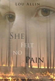 She Felt No Pain - A Holly Martin Mystery ebook by Lou Allin