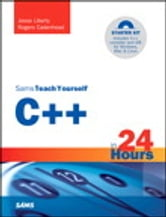 Sams Teach Yourself C++ in 24 Hours ebook by Jesse Liberty,Rogers Cadenhead