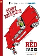 Benny Breakiron #1 - The Red Taxis eBook by Peyo, Peyo, Will Maltaite