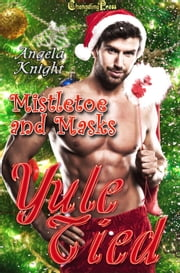 Mistletoe and Masks ebook by Angela Knight