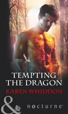 Tempting The Dragon (Mills & Boon Nocturne) ebook by Karen Whiddon