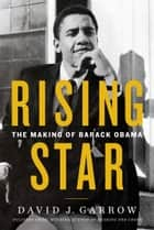 Rising Star - The Making of Barack Obama ebook by David Garrow