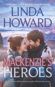 Mackenzie's Heroes - Mackenzie's Pleasure\Mackenzie's Magic ebook by Linda Howard