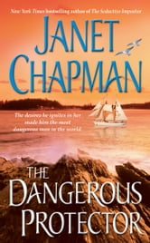 The Dangerous Protector ebook by Janet Chapman