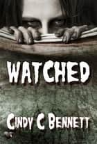 Watched ebook by Cindy C Bennett