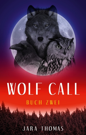 WOLF CALL - Buch Zwei ebook by Jara Thomas