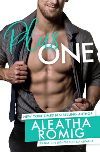 Plus One ebook by Aleatha Romig