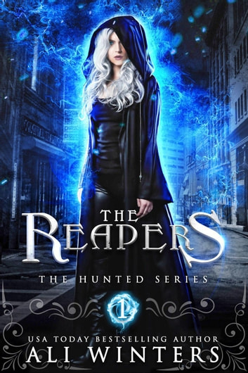 The Reapers - The Hunted Series, #1 ebook by Ali Winters