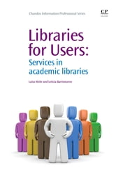 Libraries for Users - Services in Academic Libraries ebook by Luisa Alvite,Leticia Barrionuevo
