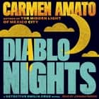 Diablo Nights - An Emilia Cruz Novel audiobook by Carmen Amato