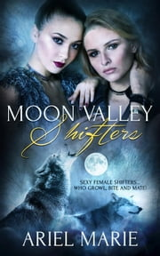 Moon Valley Shifters eBook by Ariel Marie