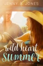 Wild Heart Summer - Novella ebook by Jenny B. Jones