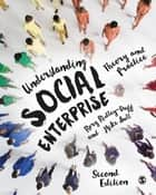 Understanding Social Enterprise - Theory and Practice ebook by Rory Ridley-Duff, Mike Bull
