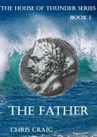 The Father ebook by Chris Craig